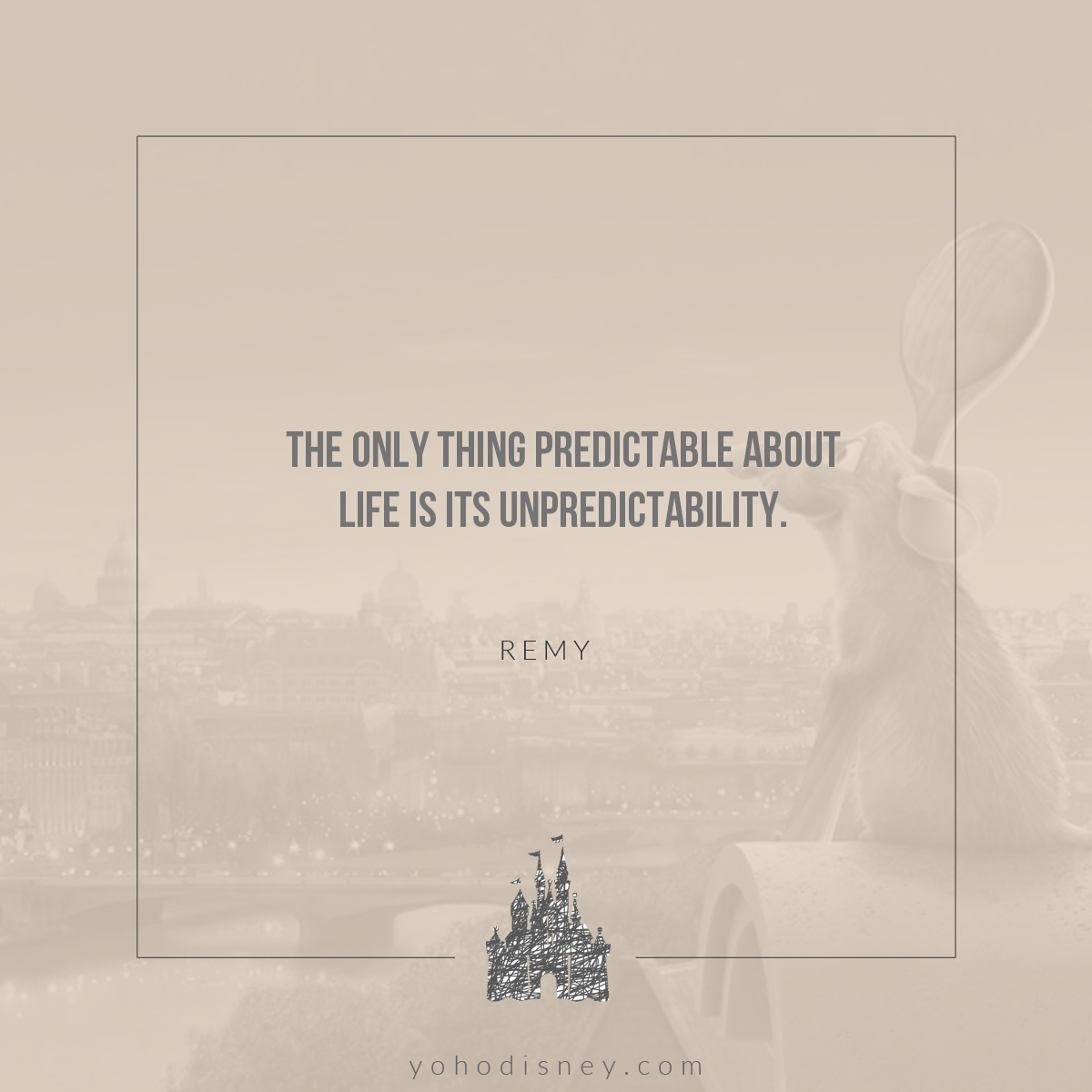 Remy Quote // Disney's Ratatouille